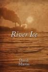 River Ice - David Martin