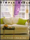 Simple Style: The Elegant, Uncluttered Home - Lisa Skolnik, Rima A. Suqi