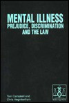 Mental Illness: Prejudice, Discrimination And The Law - Tom Campbell