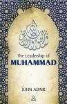 The Leadership of Muhammad - John Adair