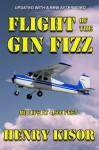 Flight of the Gin Fizz - Henry Kisor