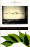 Deep Writing - Eric Maisel