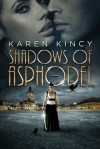 Shadows of Asphodel - Karen Kincy