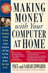 Making Money with Your Computer at Home - Paul Edwards, Sarah Edwards