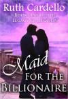 Maid for the Billionaire - Ruth Cardello