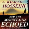 And the Mountains Echoed - Khaled Hosseini, Shohreh Aghdashloo, Navid Negahban