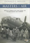 Masters of the Air: America's Bomber Boys Who Fought the Air War Against Nazi Germany - Donald L. Miller, T.B.A.