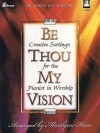Be Thou My Vision: Creative Settings for the Pianist in Worship - Marilynn Ham