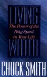 Living Water: The Power of the Holy Spirit in Your Life - Chuck Smith
