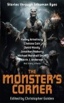 The Monster's Corner: Stories Through Inhuman Eyes - Christopher Golden, David Moody, Michael Marshall Smith, Gary A. Braunbeck