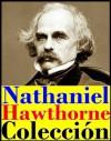 Collección (La letra escarlata, La casa de los siete tejados y sus relatos) - Nathaniel Hawthorne