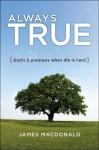 Always True: God's 5 Promises When Life Is Hard - James MacDonald