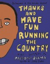Thanks and Have Fun Running the Country: Kids' Letters to President Obama - Jory John