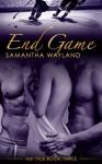 End Game (Hat Trick, Book 3) - Samantha Wayland