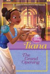 Tiana: The Grand Opening (Disney Princess Chapter Book) - Walt Disney Company, Helen Perelman, Studio Iboix, Dave Courtland