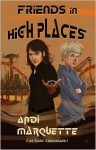 Friends in High Places - Andi Marquette