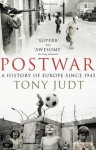 Postwar: A History of Europe Since 1945 by Judt, Tony (2010) Paperback - Tony Judt