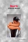 Burn: A Bipolar Memoir - Shane Feldman
