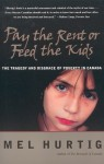 Pay the Rent or Feed the Kids: The Tragedy and Disgrace of Poverty in Canada - Mel Hurtig