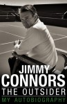 The Outsider: My Autobiography - Jimmy Connors