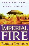 Imperial Fire - Robert Lyndon
