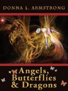 Angels, Butterflies & Dragons - Donna Armstrong