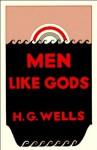 Men Like Gods - H.G. Wells