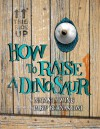 How to Raise a Dinosaur - Natasha Wing, Pablo Bernasconi