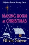 Making Room at Christmas A Charlotte Diamond Mysteries Special - Olivia Stowe