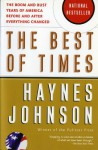 The Best of Times: The Boom and Bust Years of America before and after Everything Changed - Haynes Johnson