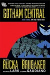 Gotham Central, Book Three: On the Freak Beat - Stefano Gaudiano, Ed Brubaker, Greg Rucka, Michael Lark