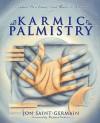 Karmic Palmistry: Explore Past Lives, Soul Mates, & Karma - Jon Saint-Germain, Simoneau, Phyll Galde, Richard Webster