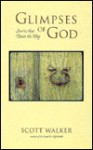 Glimpses of God: Stories That Point the Way - Scott Walker