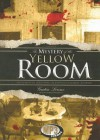 The Mystery of the Yellow Room - Gaston Leroux, Robert Whitfield