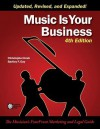 Music Is Your Business: The Musician's FourFront Marketing and Legal Guide - Christopher Knab, Bartley F. Day, Dr. Dianne Caron Dba, David Nevue, John Richards, Sue D. Cook