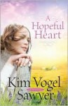A Hopeful Heart - Kim Vogel Sawyer