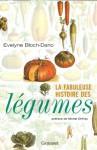 La fabuleuse histoire des légumes (Essais Français) (French Edition) - Michel Onfray, Evelyne Bloch-Dano