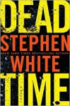 Dead Time - Stephen White, Dick Hill