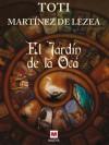 El Jardín de la Oca - Toti Martínez de Lezea