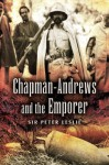 Chapman Andrews and the Emperor - Peter Leslie