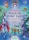 My Book of Magical Pony Tales - Nicola Baxter