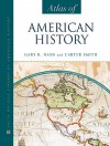 Atlas of American History - Gary B. Nash, Carter Smith