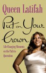 Put on Your Crown: Life-Changing Moments on the Path to Queendom (Audio) - Queen Latifah, Joshua Ferris