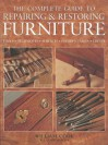 The Complete Guide to Repairing & Restoring Furniture - William Cook