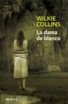 La dama de blanco - Wilkie Collins