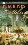 Peach Pies and Alibis (A Charmed Pie Shoppe Mystery) - Ellery Adams