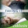 Faking it: Alles nur ein Spiel (Losing it 2) - Cora Carmack, Anita Hopt, Audible GmbH