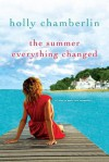 The Summer Everything Changed - Holly Chamberlin