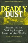 Deadly Dust: Silicosis and the On-Going Struggle to Protect Workers' Health - David Rosner, Gerald E. Markowitz
