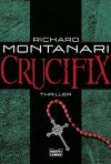 Crucifix (German Edition) - Richard Montanari
